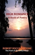 High Romance: A Book of Poetry by Robert Rocco Cottone