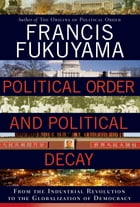 Political Order and Political Decay Cover Image