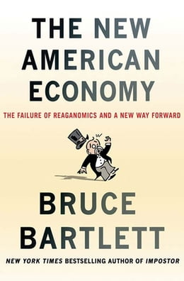 Book The New American Economy: The Failure of Reaganomics and a New Way Forward by Bruce Bartlett
