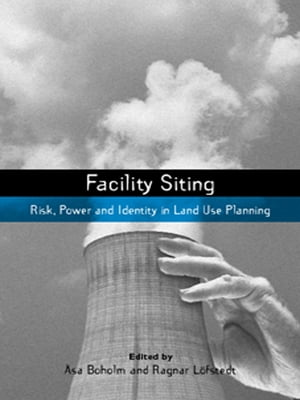 Facility Siting Risk, Power and Identity in Land Use Planning