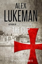 The Cup: The Project, #13 by Alex Lukeman