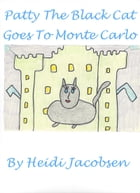 Patty The Black cat Goes To Monte Carlo by heidi jacobsen