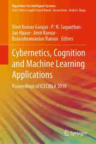 Cybernetics, Cognition and Machine Learning Applications: Proceedings of ICCCMLA 2019