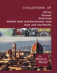 "The Modern World: ""Civilizations of Africa"", ""Civilizations of Europe"", ""Civilizations of the…"