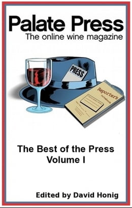 Book Palate Press: The online wine magazine, The Best of the Press, Volume I by David Honig