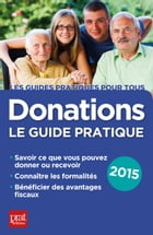 Donations: Le guide pratique by Sylvie DIBOS-LACROUX