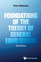 Foundations of the Theory of General Equilibrium by Yves Balasko