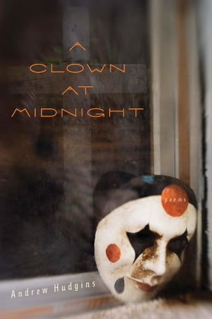 A Clown at Midnight Poems