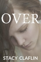 Over by Stacy Claflin
