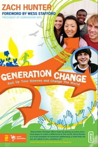 Generation Change: Roll Up Your Sleeves and Change the World
