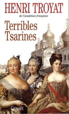 Terribles tsarines by Henri Troyat
