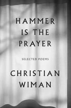Hammer Is the Prayer: Selected Poems