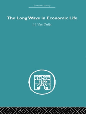 The Long Wave in Economic Life