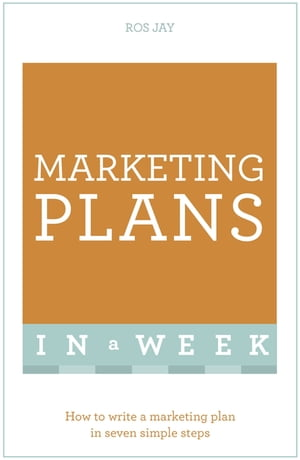 Marketing Plans In A Week How To Write A Marketing Plan In Seven Simple Steps