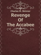 Revenge Of The Accabee by Charles M. Skinner