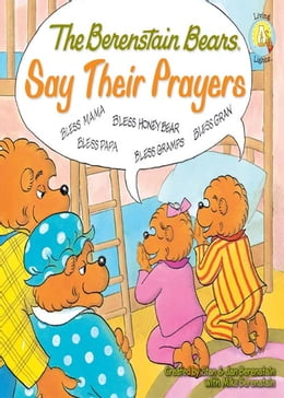 Book The Berenstain Bears Say Their Prayers by Stan and Jan Berenstain w/ Mike Berenstain