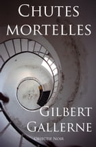 Chutes mortelles by Gilbert Gallerne