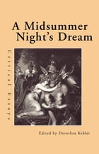 A Midsummer Night's Dream: Critical Essays