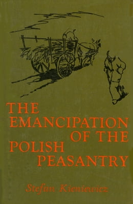 Book Emancipation of the Polish Peasantry by Stefan Kieniewicz