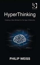 HyperThinking: Creating a New Mindset for the Age of Networks