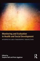 Monitoring and Evaluation in Health and Social Development: Interpretive and Ethnographic…
