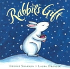 Rabbit's Gift by George Shannon