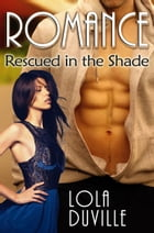 Rescued In The Shade: A Billionaire Vampire Romance by Lola DuVille