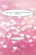 Journey to Creating Harmony Within by Heather McCabe