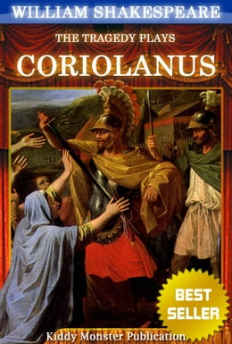 Book Coriolanus By William Shakespeare: With 30+ Original Illustrations,Summary and Free Audio Book Link by William Shakespeare