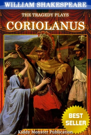 Coriolanus By William Shakespeare: With 30  Original Illustrations,Summary and Free Audio Book Link