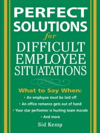 Perfect Solutions for Difficult Employee Situations