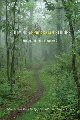 Book Studying Appalachian Studies: Making the Path by Walking by Chad Berry