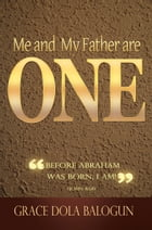 Me And My Father Are One by Grace   Dola Balogun