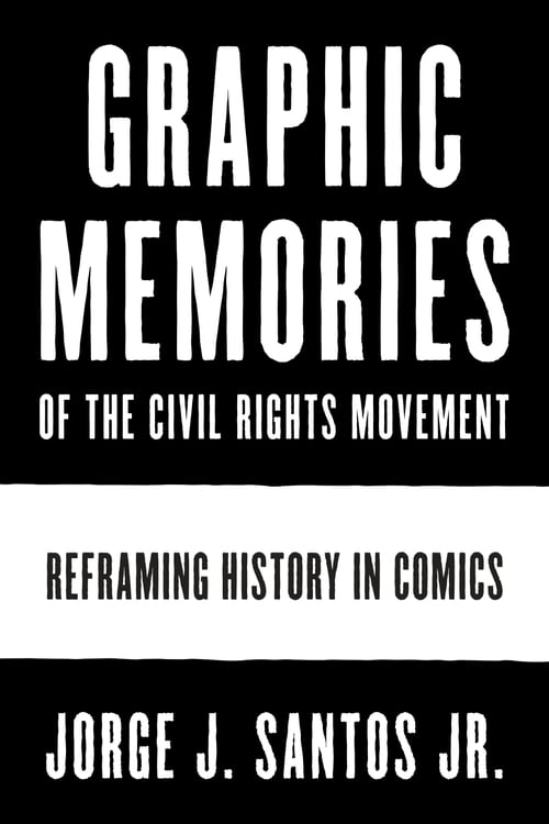 Graphic Memories of the Civil Rights Movement