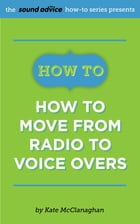 How To Move from Radio To Voice Overs by Kate McClanaghan