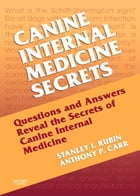 Canine Internal Medicine Secrets E-Book by Stan Rubin