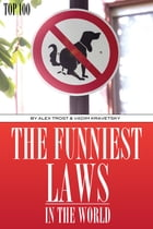 The Funniest Laws in the World Top 100 by alex trostanetskiy