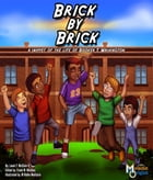 Brick by Brick: A Snippet of the Life of Booker T. Washington by Louie T. McClain II