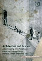 Architecture and Justice: Judicial Meanings in the Public Realm