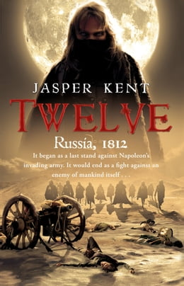 Book Twelve: (The Danilov Quintet 1) by Jasper Kent