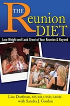 The Reunion Diet: Lose Weight and Look Great at Your Reunion and Beyond