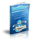 Twitter Marketing Made Easy! by Anonymous