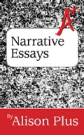 A+ Guide to Narrative Essays