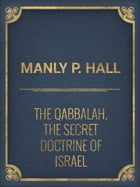 The Qabbalah, the Secret Doctrine of Israel by Manly P. Hall