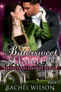 Bittersweet Summer (Haunting Hearts Series, Book 3)