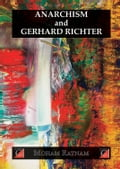 ANARCHISM AND GERHARD RICHTER c299ee27-4b78-4f47-ada7-6ca31451f89a