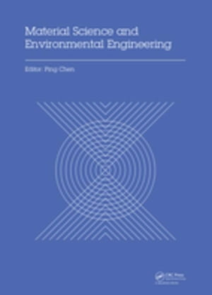 Material Science and Environmental Engineering: Proceedings of the 3rd Annual 2015 International Conference on Material Science and Environmental Engi
