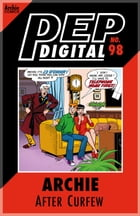 Pep Digital Vol. 098: Archie After Curfew by Archie Superstars
