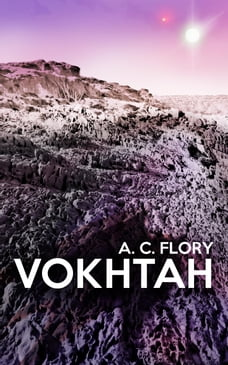Vokhtah: Book 1 of the Suns of Vokhtah cycle