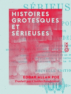 Histoires grotesques et sérieuses by Charles Baudelaire